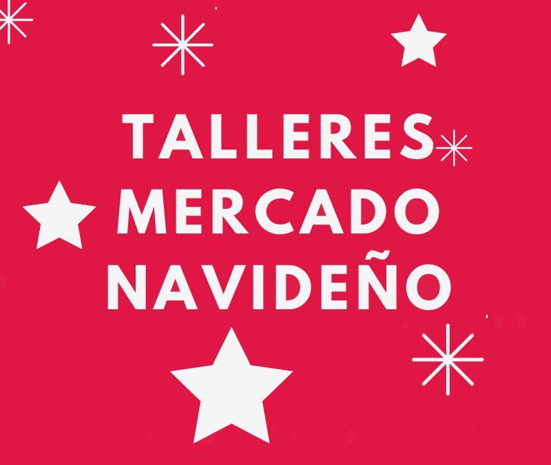 TALLERES MERCADO NAVIDEÑO
